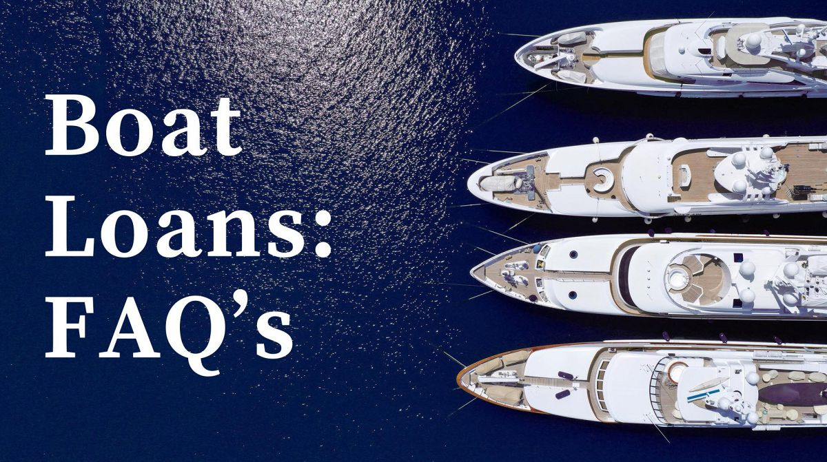 photo of Boat Loans Frequently Asked Questions