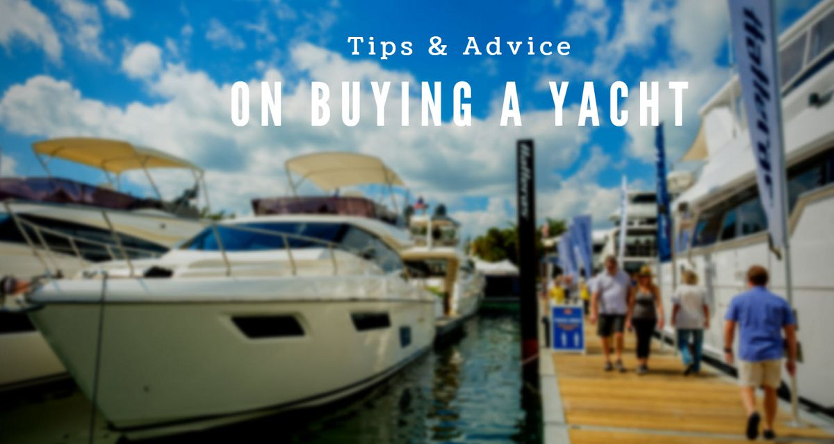 photo of Buying A Yacht? Advice On What To Look For When Purchasing