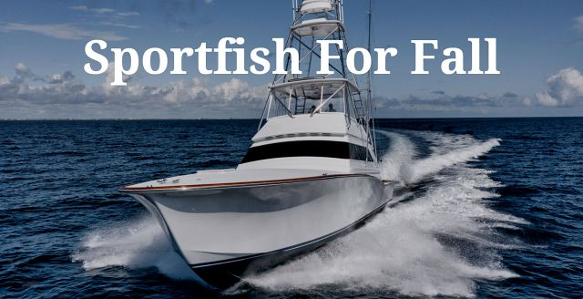 photo of Sportfish Boats Available Now For Fall Fishing Season