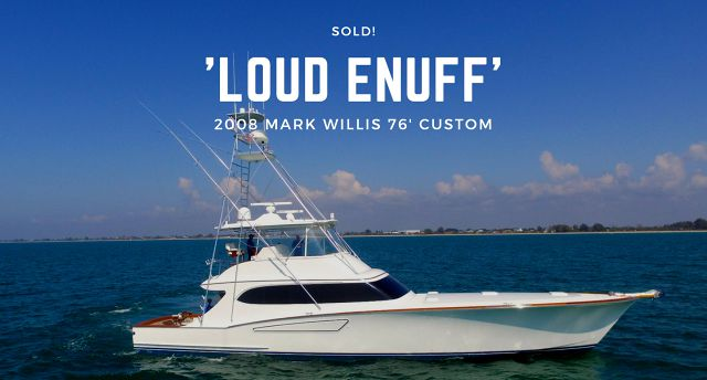 photo of Willis Yachts 76 Custom Sportfish Loud Enuff Sold By Greg Graham